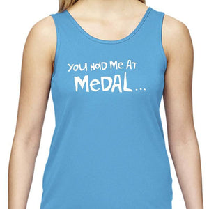 "Ladies Sports Tech Tank Crew - ""You Had Me At Medal"""