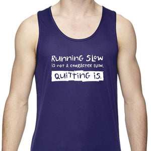 "Men's Sports Tech Tank - ""Running Slow Is Not A Character Flaw. Quitting Is"""