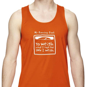 "Men's Sports Tech Tank - ""My Running Goal: To Weigh What I Told The DMV I Weigh"""