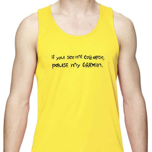 "Men's Sports Tech Tank - ""If You See Me Collapse, Pause My Garmin"""
