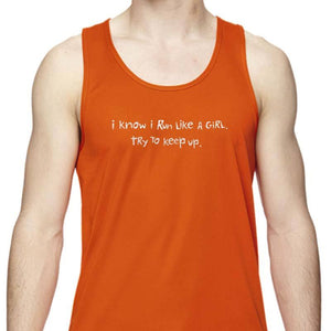 "Men's Sports Tech Tank - ""I Know I Run Like A Girl; Try To Keep Up"""