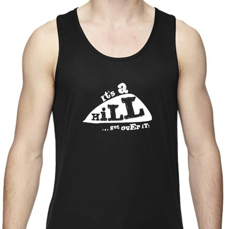 "Men's Sports Tech Tank - ""It's A Hill.  Get Over It."""