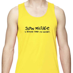 "Men's Sports Tech Tank - ""Slow Mileage Is Better Than No Mileage"""