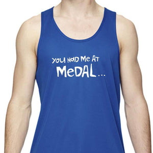 "Men's Sports Tech Tank - ""You Had Me At Medal"""