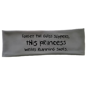 "OMM Tech Headband - ""Forget The Glass Slippers.  This Princess Wears Running Shoes"""