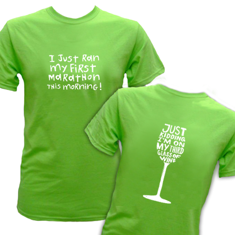 Spectator Adult Cotton T Shirt - (Front): I Just Ran My First Marathon This Morning. (Back): Just Kidding. I'm On My Third Glass Of Wine.