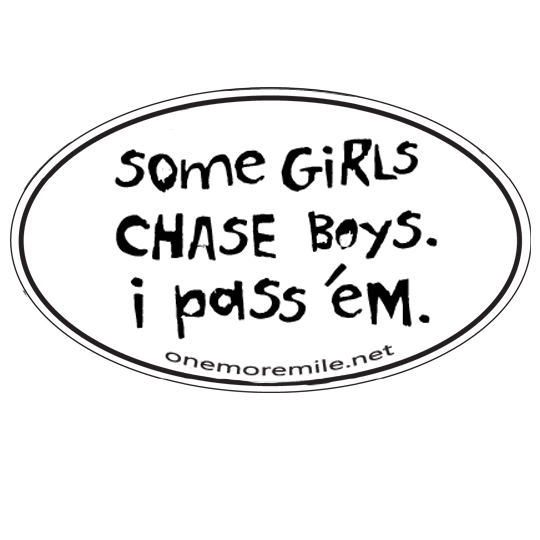 "Car Magnet ""Some Girls Chase Boys; I Pass 'Em"" - White w/ Black Imprint"