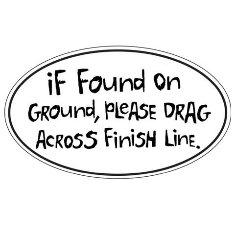 "Car Magnet ""If Found On Ground, Please Drag Across Finish Line"""