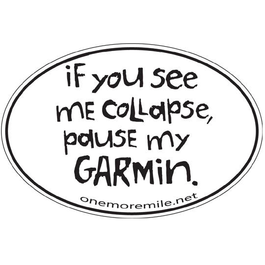 "Large Oval Sticker ""If You See Me Collapse, Pause My Garmin"""