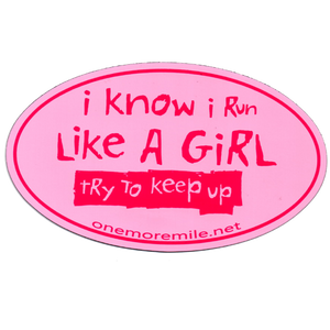 "Car Magnet ""I Know I Run Like A Girl; Try To Keep Up"" - Pink w/ Fuschia Imprint"