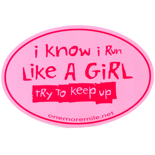 Large oval sticker i know i run like a girl try to keep up pink w fuchsia imprint