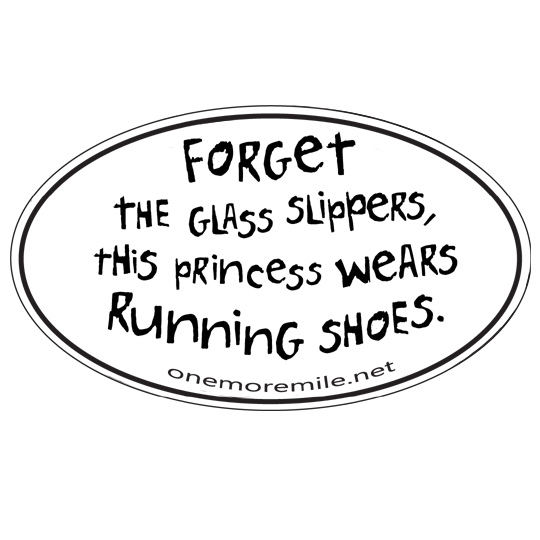 "Car Magnet ""Forget The Glass Slippers, This Princess Wears Running Shoes"""