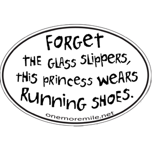 "Large Oval Sticker ""Forget The Glass Slippers, This Princess Wears Running Shoes"""