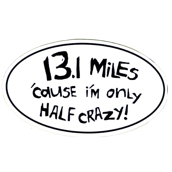"Car Magnet ""13.1 Miles 'Cause I'm Only Half Crazy"""