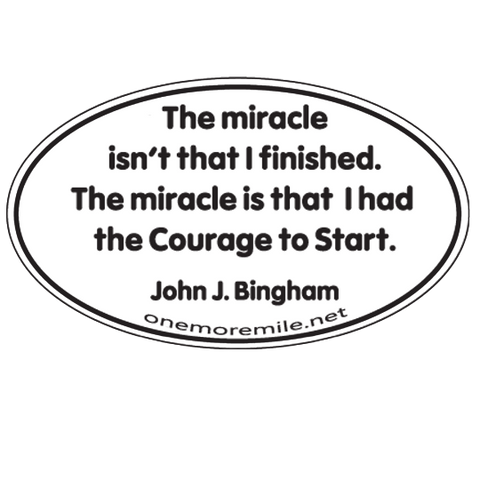 "Car Magnet ""The Miracle Isn't That I Finished.  The Miracle Is That I Had The Courage To Start."""
