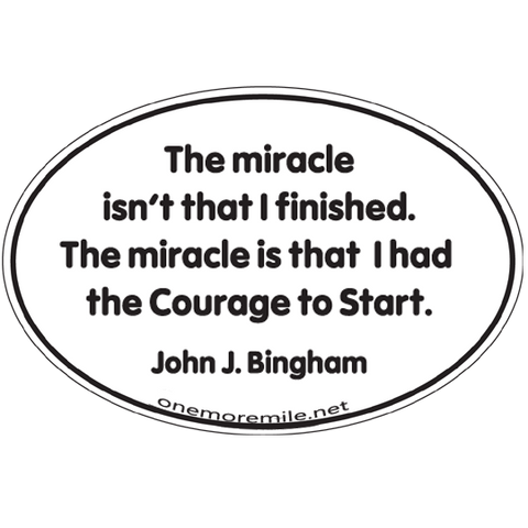 "Large Oval Sticker ""The Miracle Isn't That I Finished. The Miracle Is That I Had The Courage To Start."""