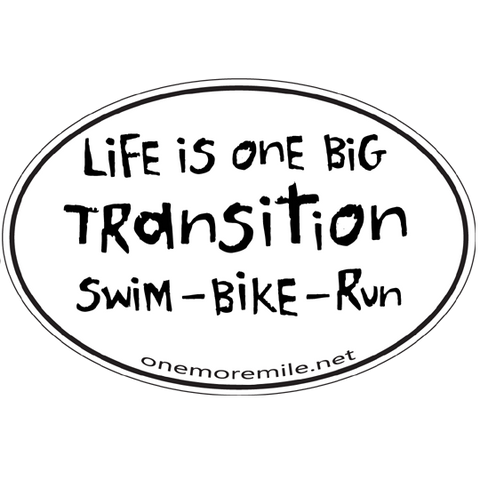 "Large Oval Sticker ""Life Is One Big Transition"""