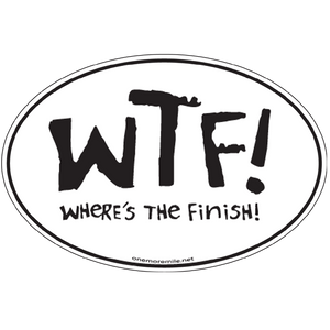 "Large Oval Sticker ""WTF (Where's The Finish?)"""