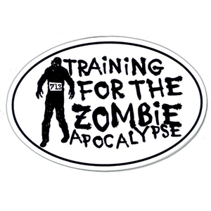 "Large Oval Sticker ""Training For The Zombie Apocalypse"" - White w/ Black Imprint"