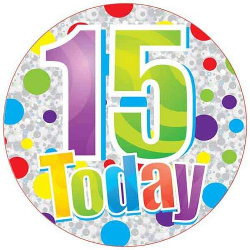 15 Today Holograpgic Party Badge