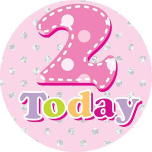 2 Today Pink Party Badge