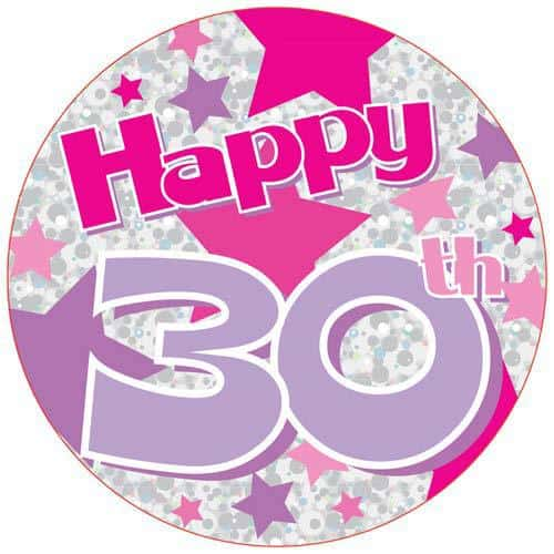 Happy 30th Pink Holographic Party Badge