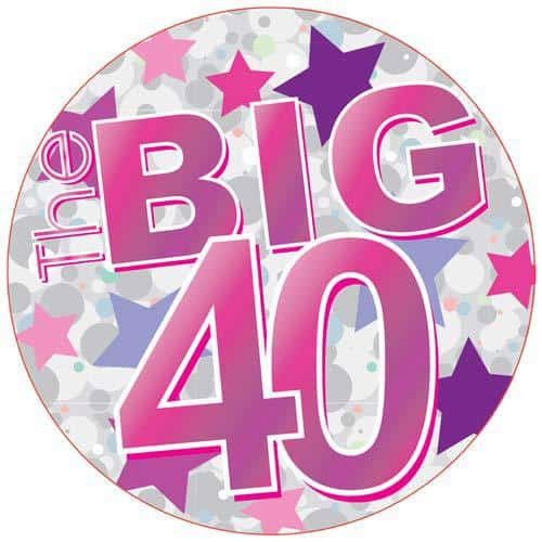 The Big 40 Pink Party Badge