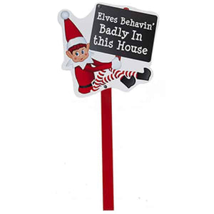 Elves Behavin Badly In This House Sign