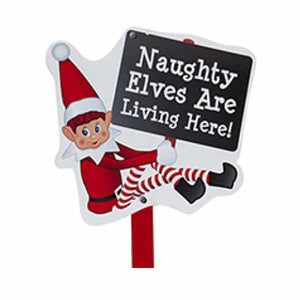 Naughty Elves Are Living Here Sign