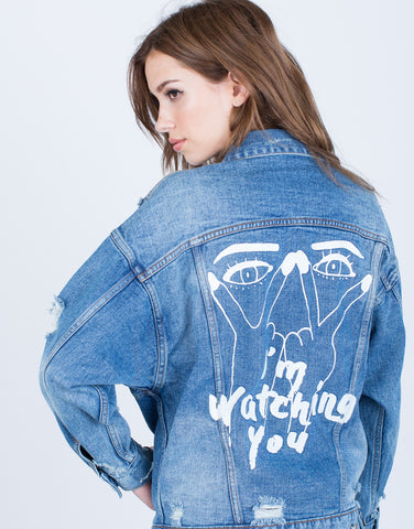 I'm Watching You Denim Jacket - 2020AVE