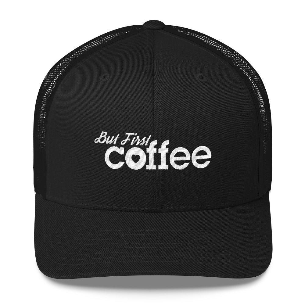 But First...Coffee Trucker Hat