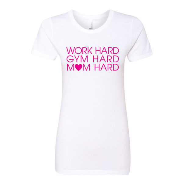 Work Hard, Gym Hard, Mom Hard Top - Hot Pink