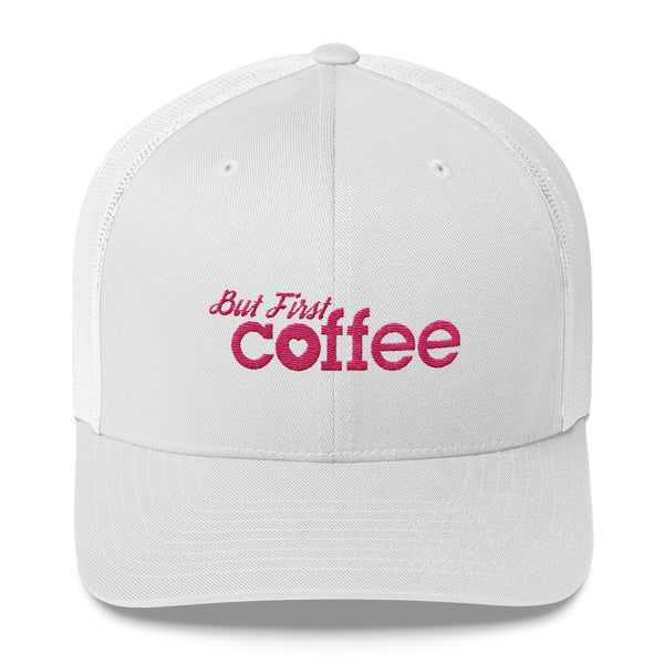 But First...Coffee White/Pink Trucker Hat