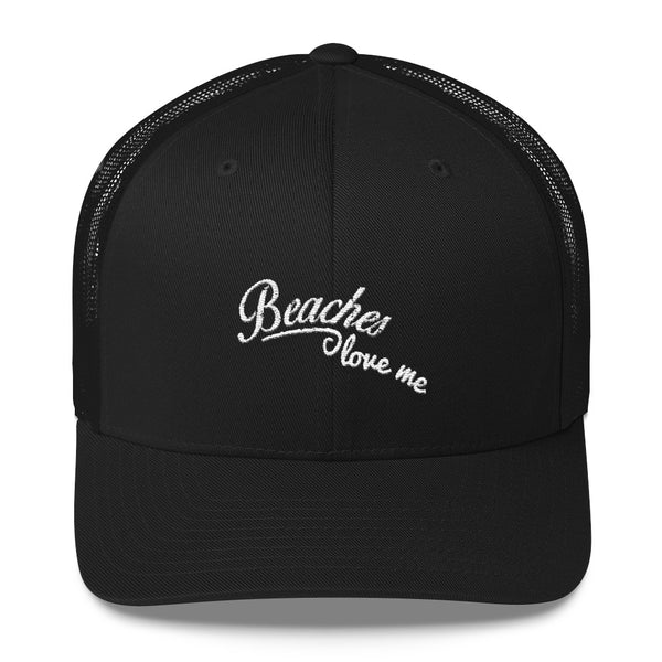 Beaches Love Me Trucker Hat