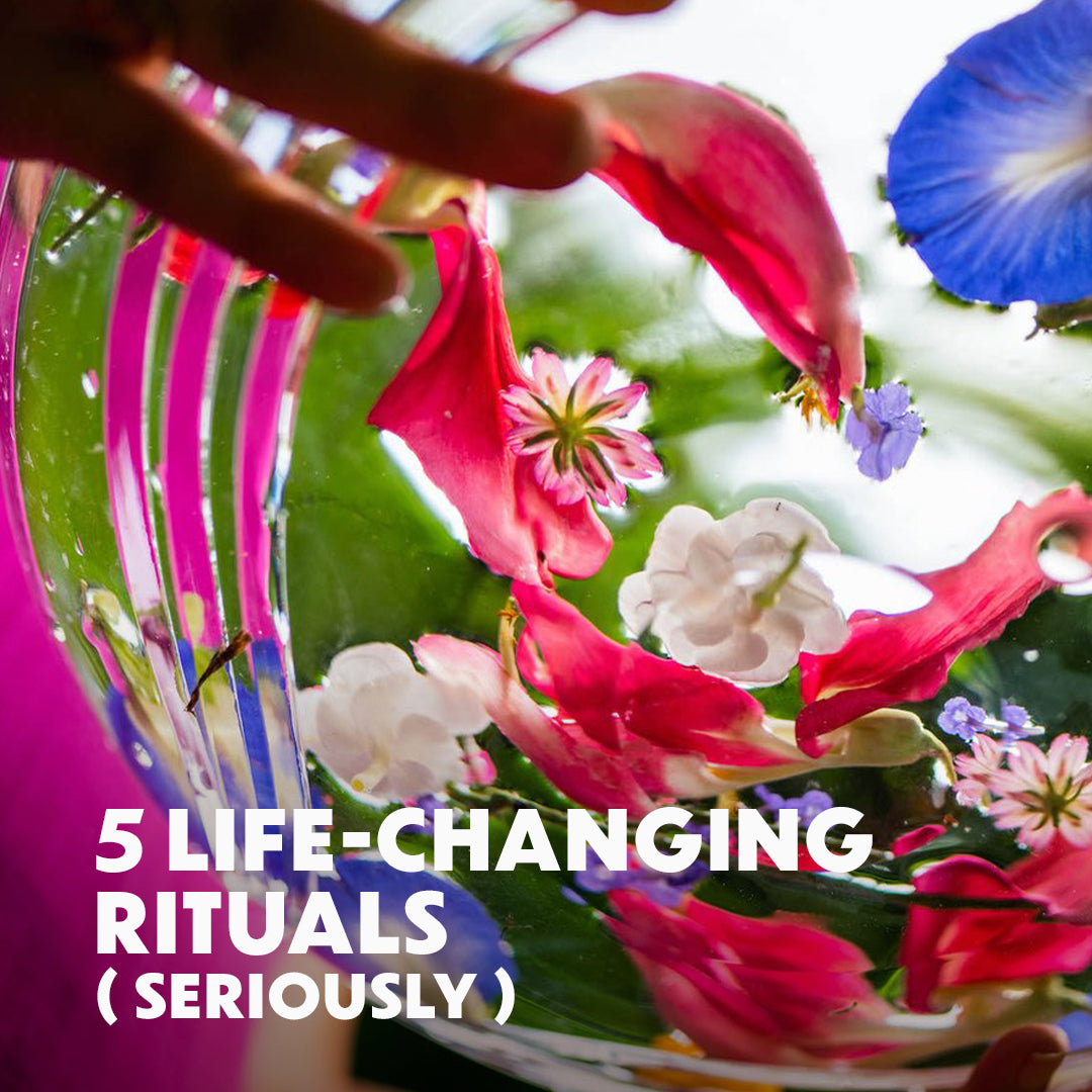 5 Life-Changing Rituals (Seriously)