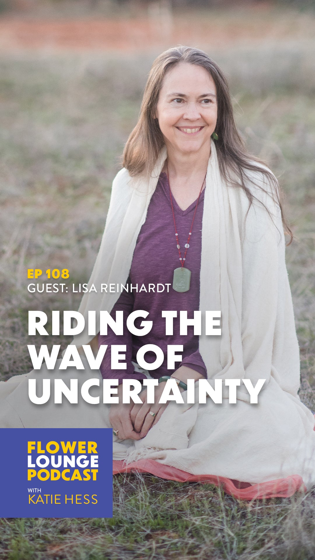 Riding the Wave of Uncertainty with Lisa Reinhardt on the Flowerlounge Podcast with Katie Hess