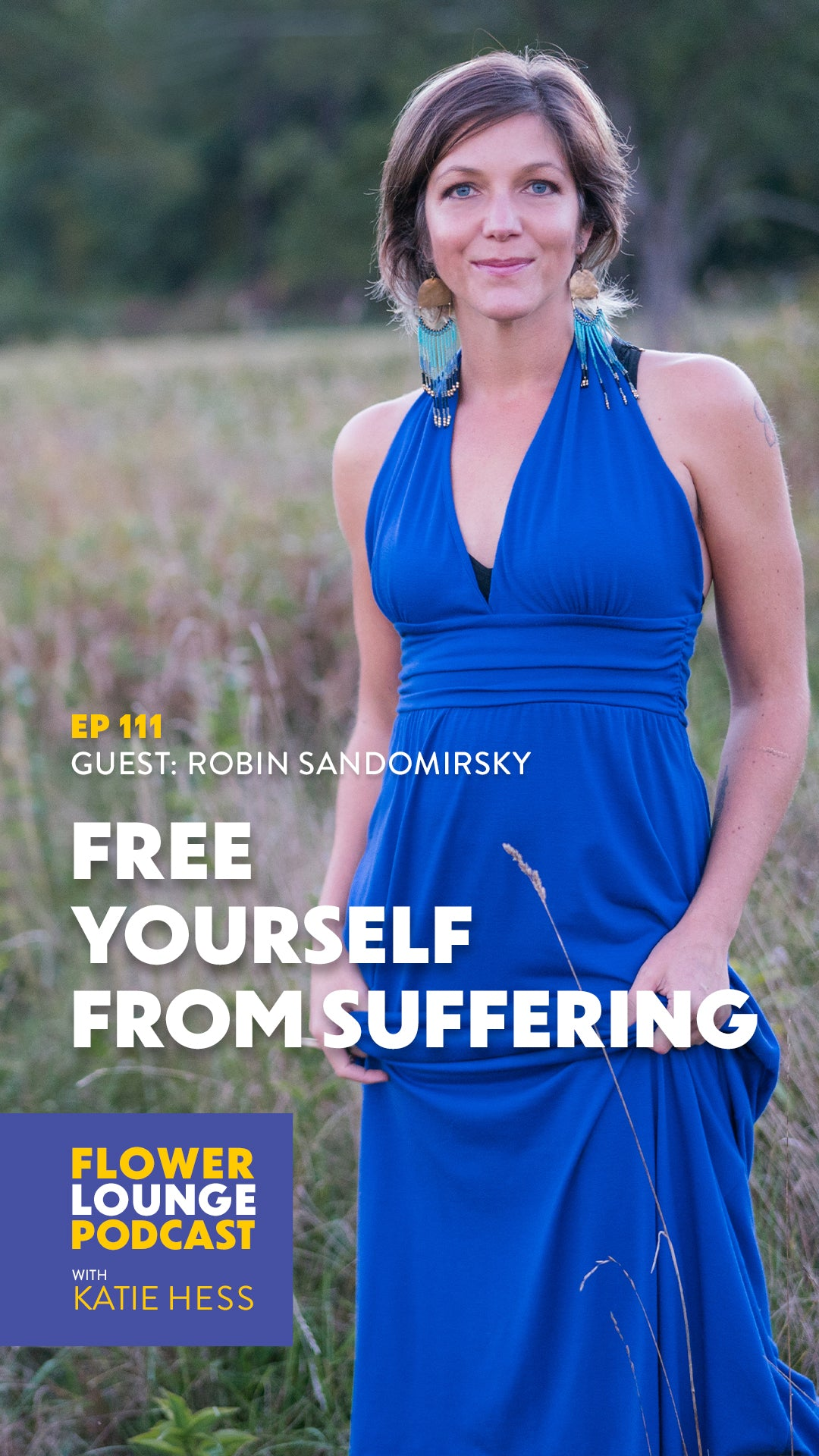 Free Yourself from Suffering with Robin Sandomirsky on the Flowerlounge Podcast with Katie Hess