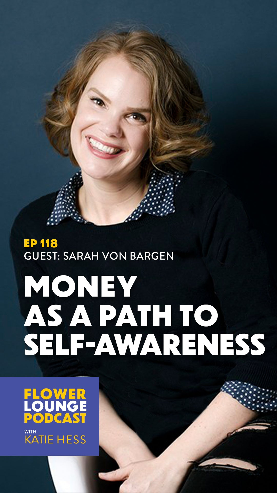 Money as a Path to Self-Awareness with Sarah Von Bargen on the Flowerlounge Podcast with Katie Hess