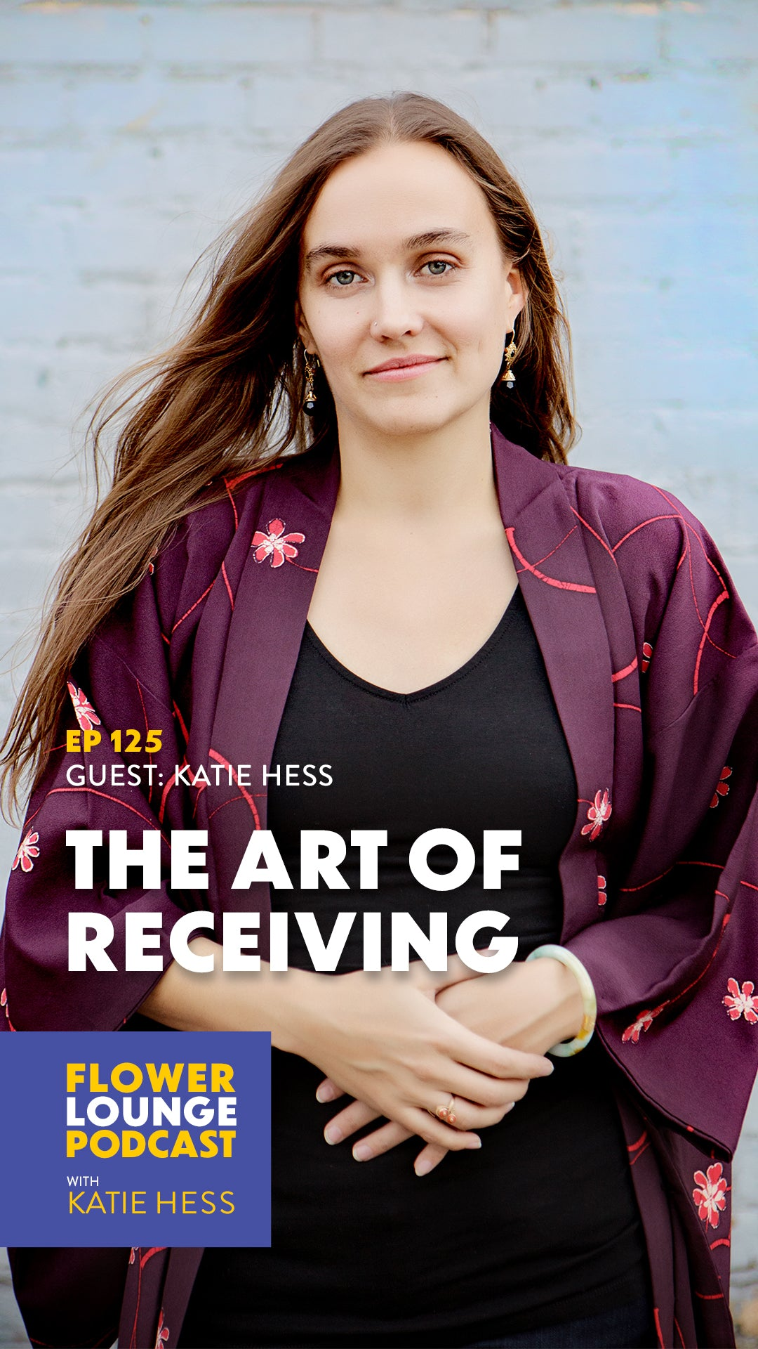 The Art of Receiving with Katie Hess on the Flowerlounge Podcast