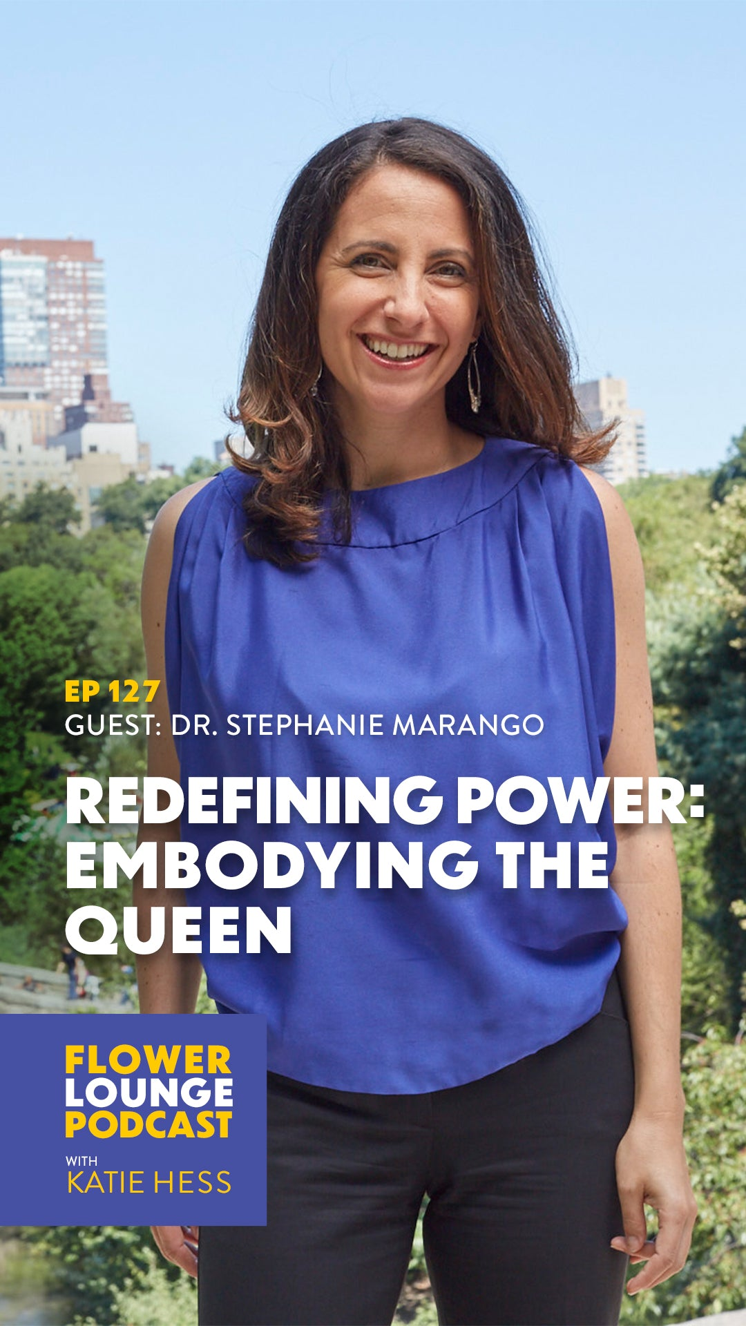 Redefining Power: Embodying the Queen with Dr. Stephanie Marango on the Flowerlounge Podcast with Katie Hess