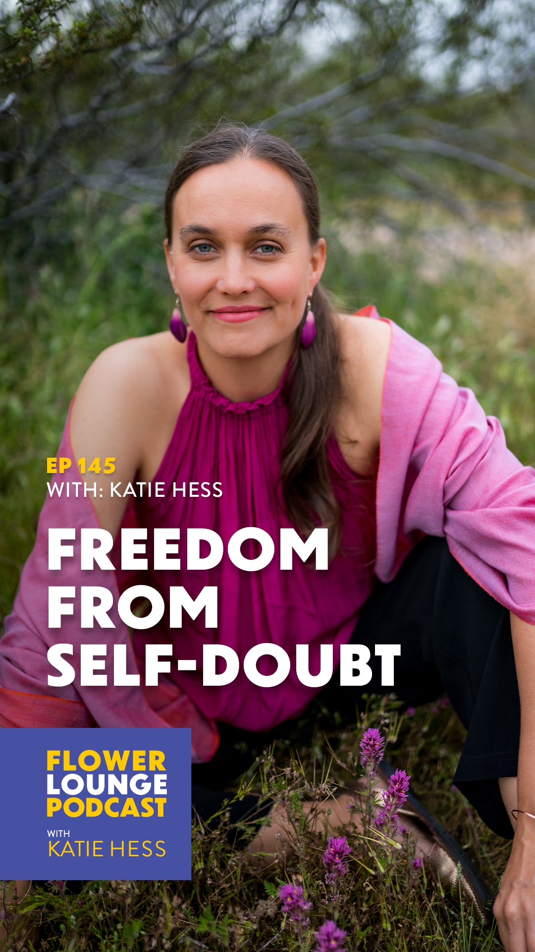 Freedom from Self Doubt with Katie Hess on the Flowerlounge Podcast