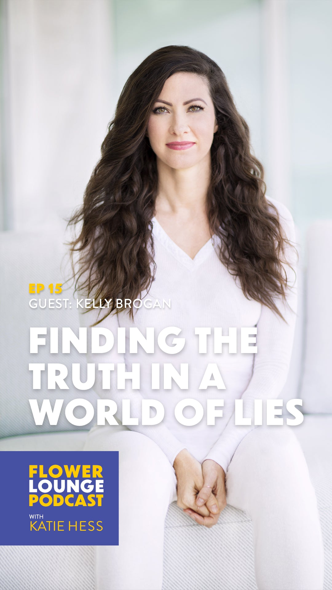 Finding the Truth in a World of Lies with Kelly Brogan on the Flowerlounge Podcast with Katie Hess