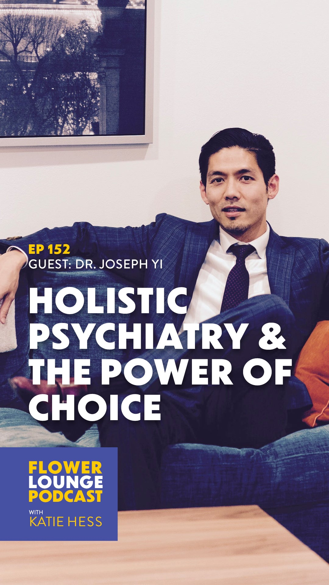 Holistic Psychiatry & the Power of Choice with Dr. Joseph Yi on the Flowerlounge Podcast with Katie Hess