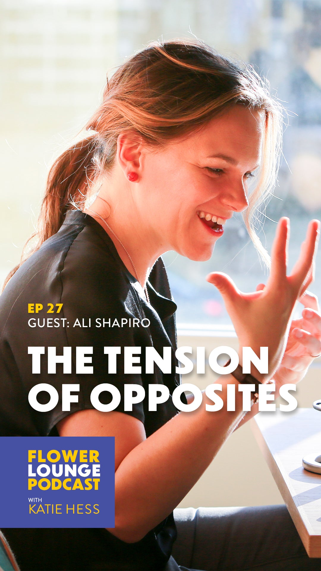The Tension of Opposites with Ali Shapiro on the Flowerlounge Podcast with Katie Hess