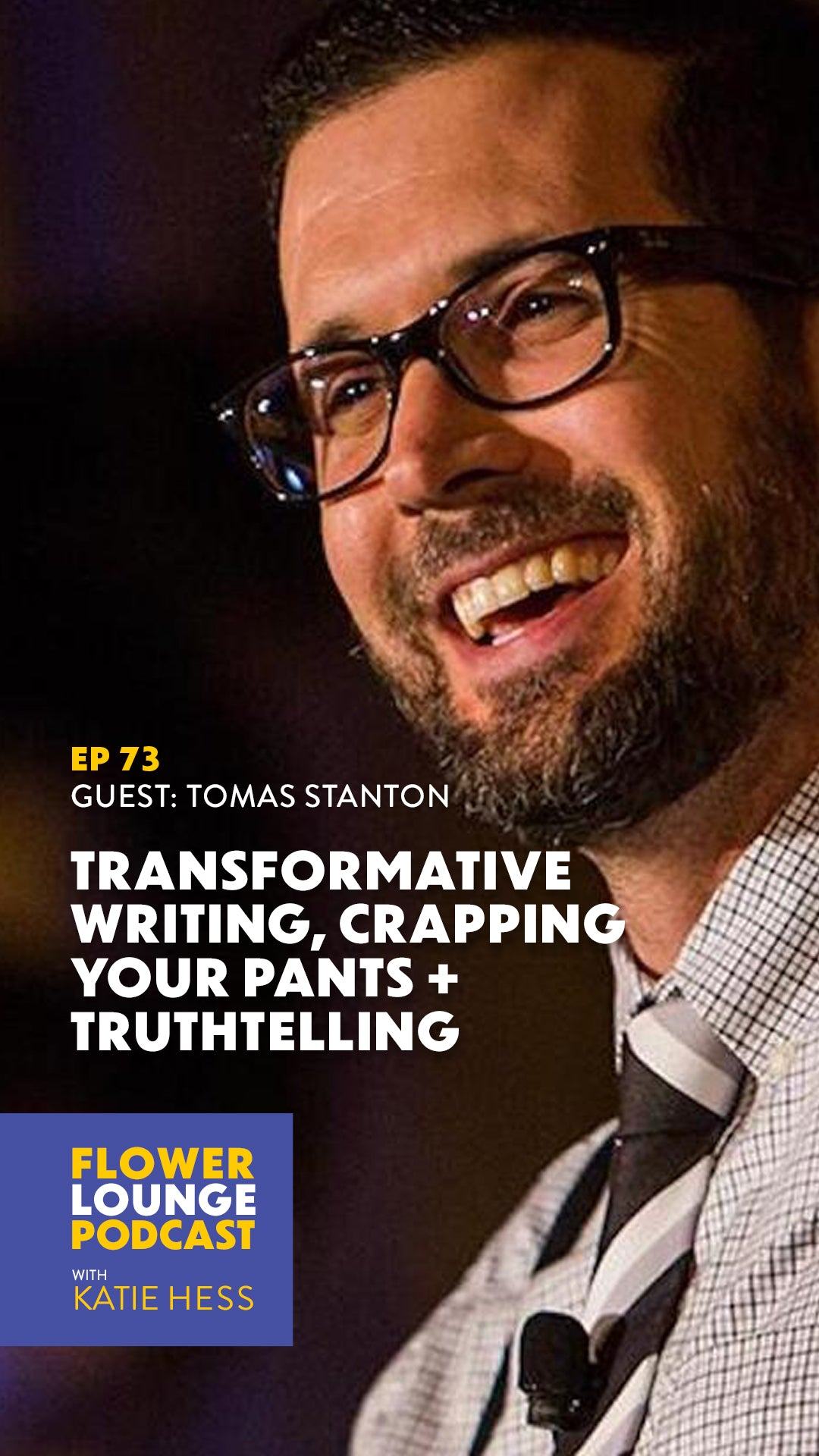 Transformative Writing, Crapping Your Pants + Truthtelling with Tomas Stanton on the Flowerlounge Podcast with Katie Hess