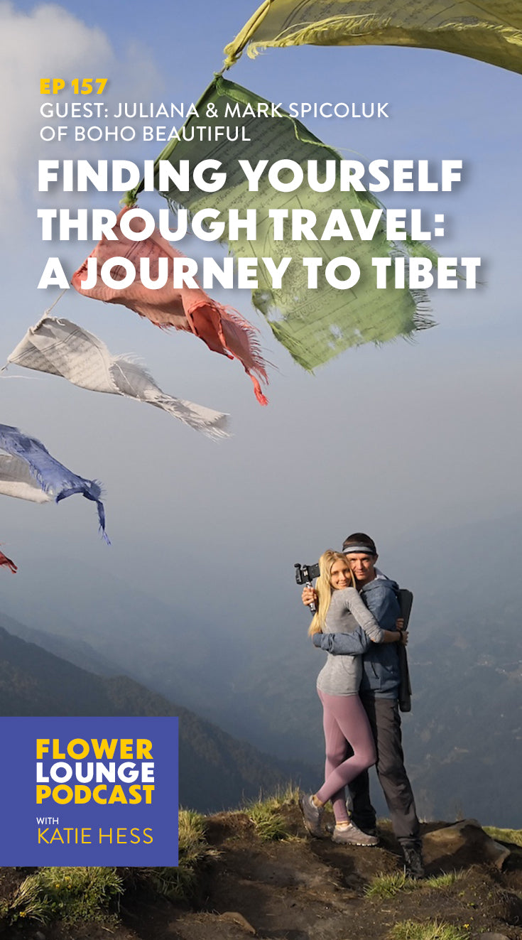Find Yourself Through Travel: A Journey to Tibet with Boho Beautiful on the Flowerlounge Podcast with Katie Hess
