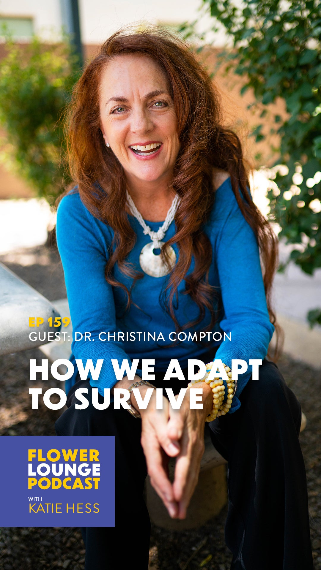 How We Adapt To Survive with Dr. Christina Compton on the Flowerlounge Podcast with Katie Hess