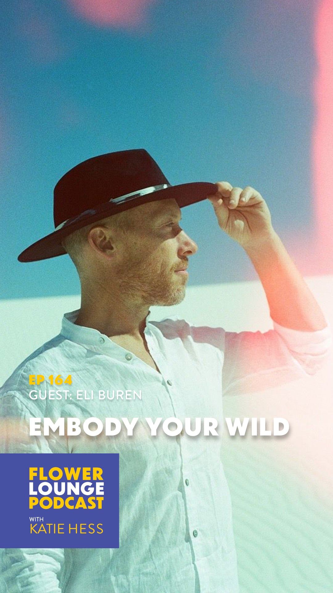 Embody Your Wild with Eli Buren on the Flowerlounge Podcast with Katie Hess