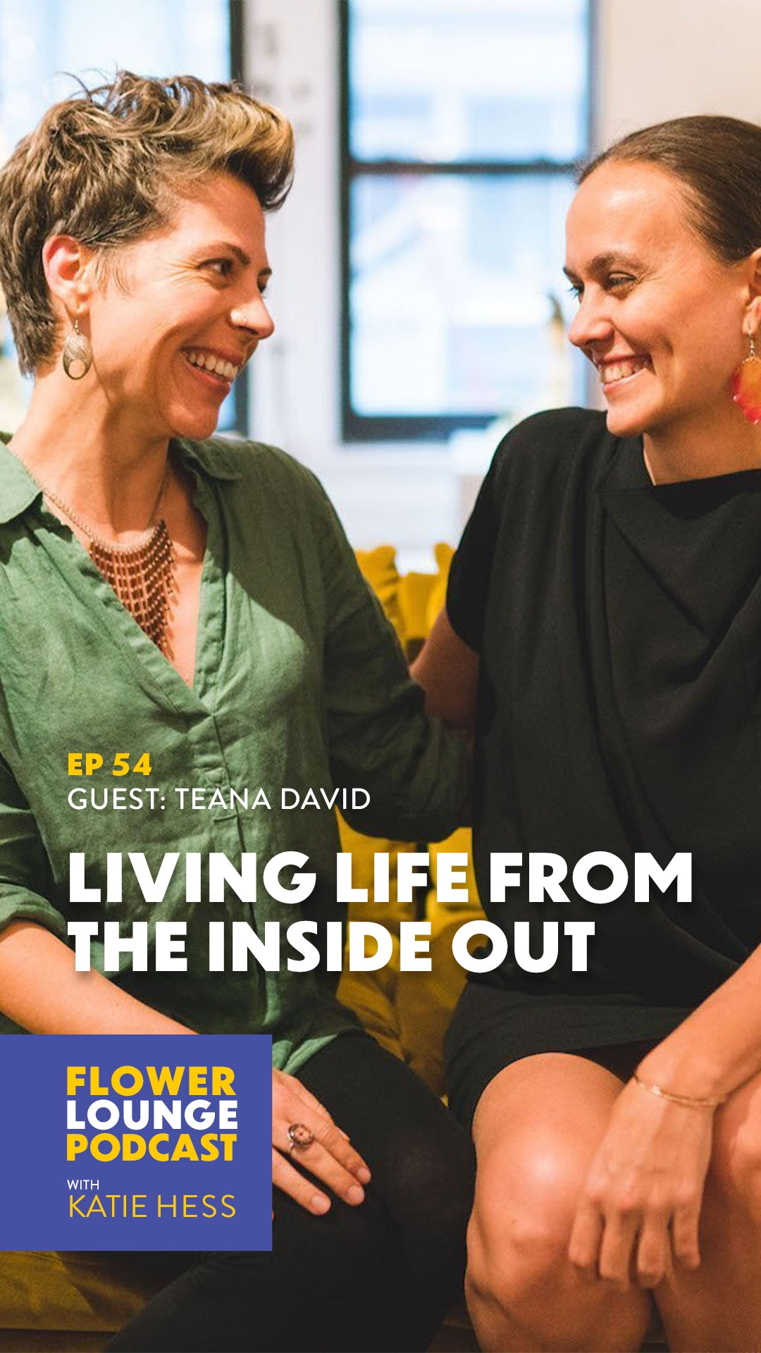 Living Life from the Inside Out with Teana David on the Flowerlounge Podcast with Katie Hess