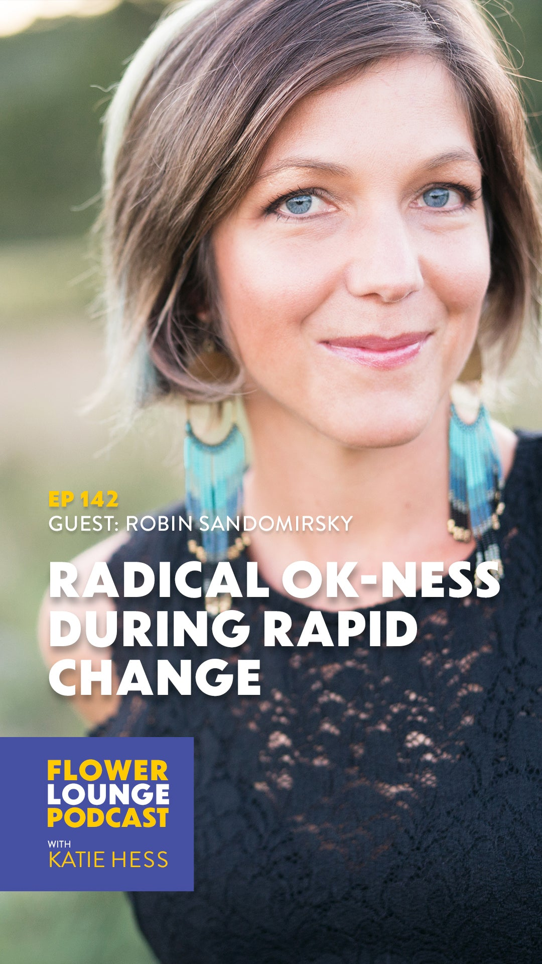 Radical Ok-Ness During Rapid Change with Robin Sandomirsky